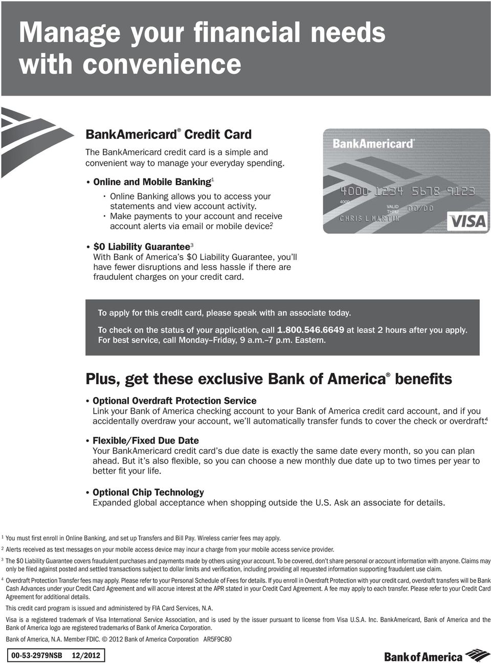 2 $0 Liability Guarantee 3 With Bank of America s $0 Liability Guarantee, you ll have fewer disruptions and less hassle if there are fraudulent charges on your credit card.