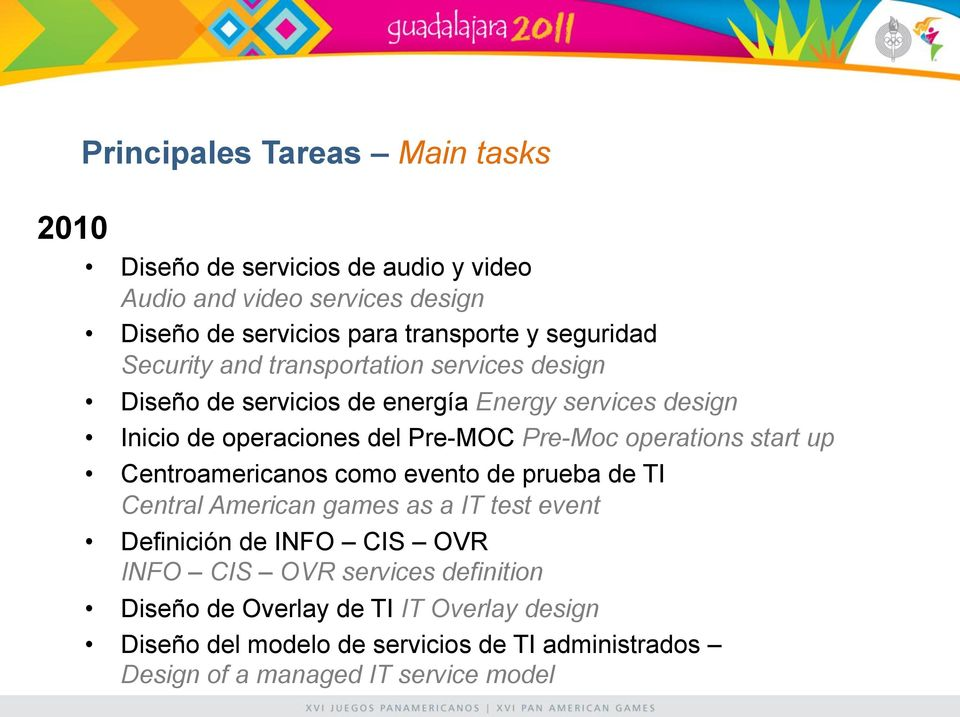 Pre-Moc operations start up Centroamericanos como evento de prueba de TI Central American games as a IT test event Definición de INFO CIS OVR INFO