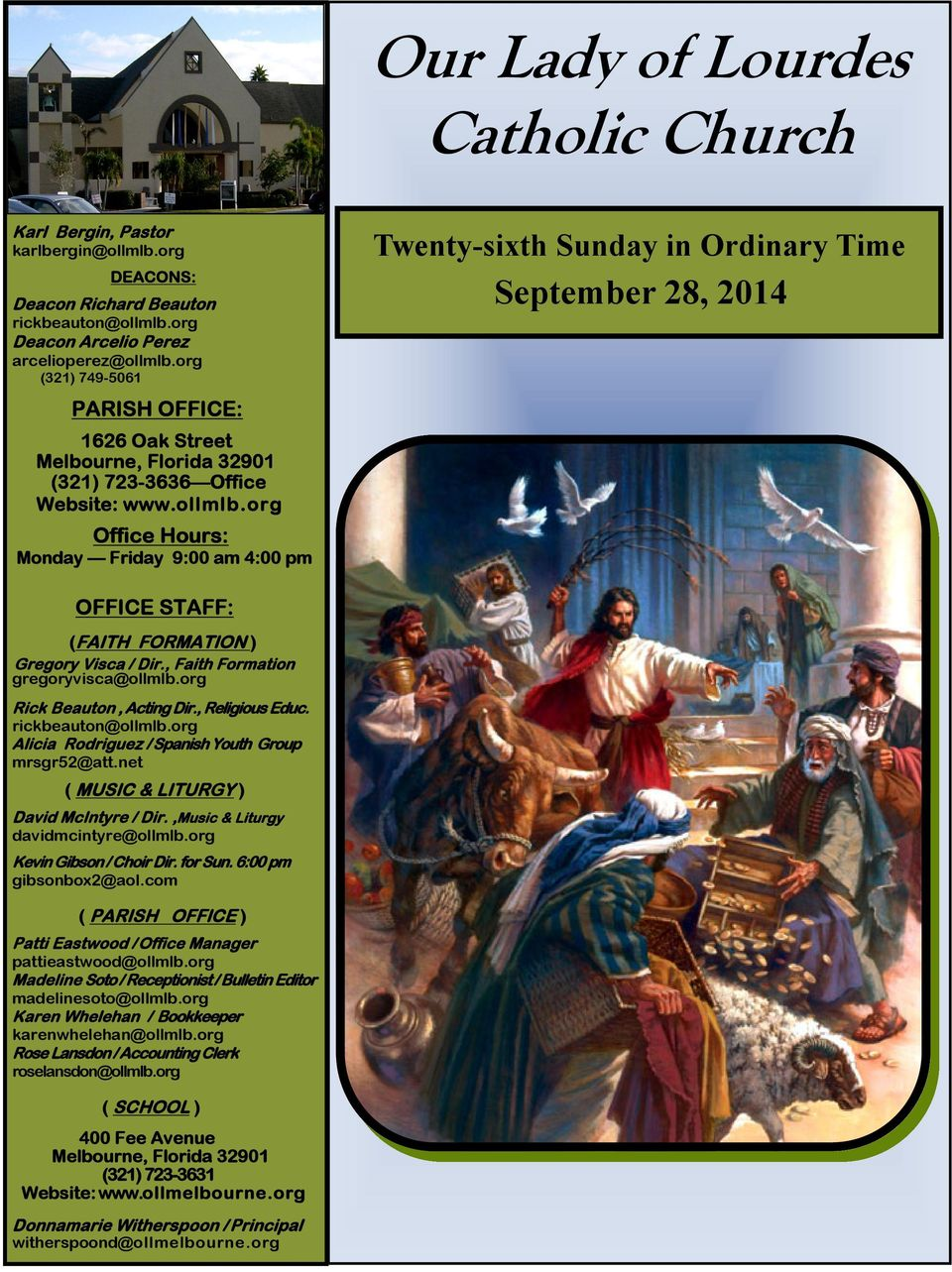 org Office Hours: Monday Friday 9:00 am 4:00 pm Twenty-sixth Sunday in Ordinary Time September 28, 2014 OFFICE STAFF: (FAITH FORMATION ) Gregory Visca / Dir., Faith Formation gregoryvisca@ollmlb.