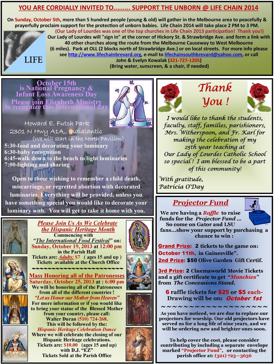 on of unborn babies. Life Chain 2014 will take place 2 PM to 3 PM. (Our Lady of Lourdes was one of the top churches in Life Chain 2013 par cipa on! Thank you!