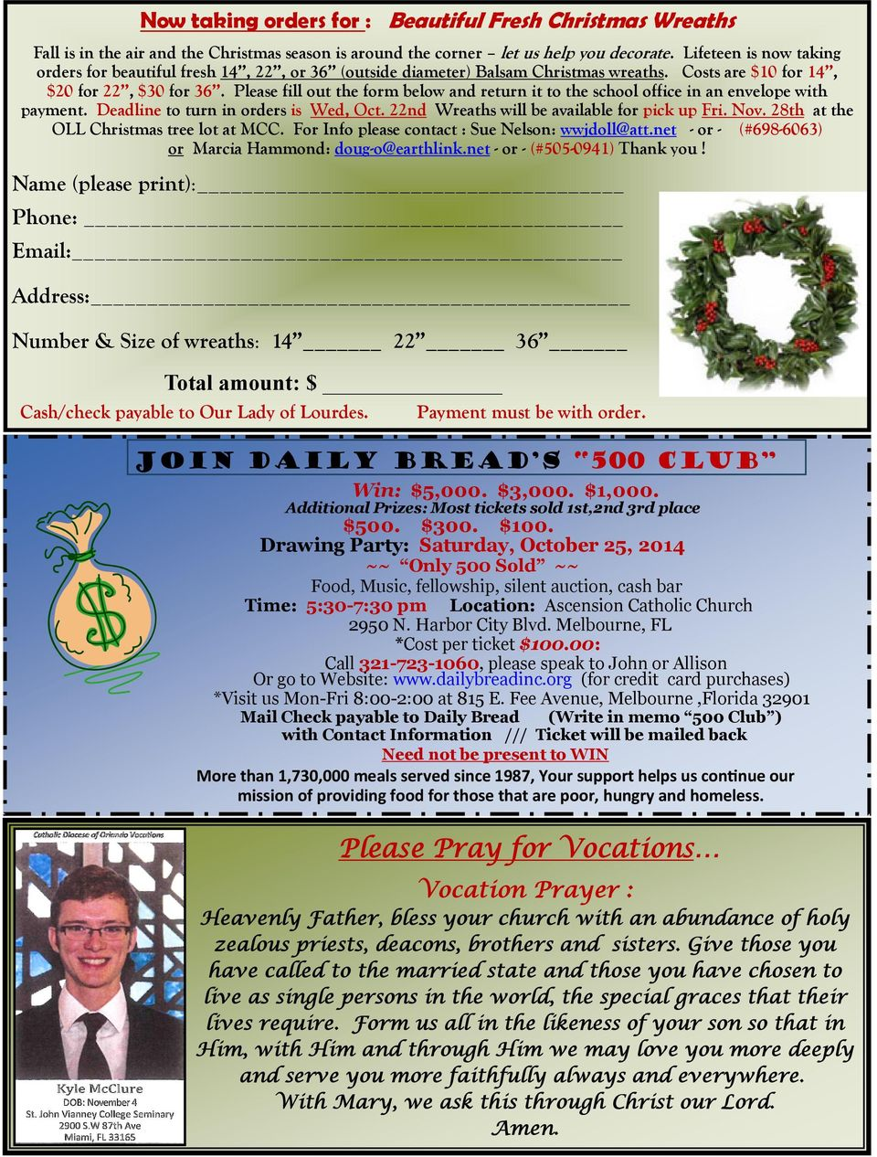 Please fill out the form below and return it to the school office in an envelope with payment. Deadline to turn in orders is Wed, Oct. 22nd Wreaths will be available for pick up Fri. Nov.