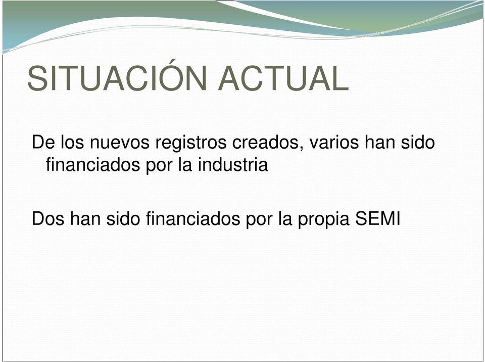 financiados por la industria Dos