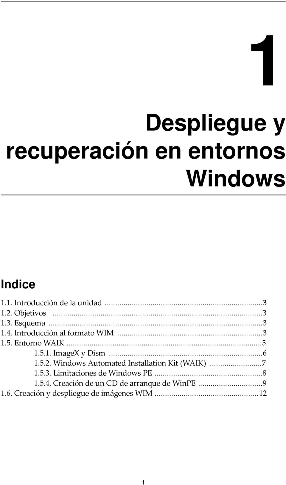 ..6 1.5.2. Windows Automated Installation Kit (WAIK)...7 1.5.3. Limitaciones de Windows PE...8 1.5.4.