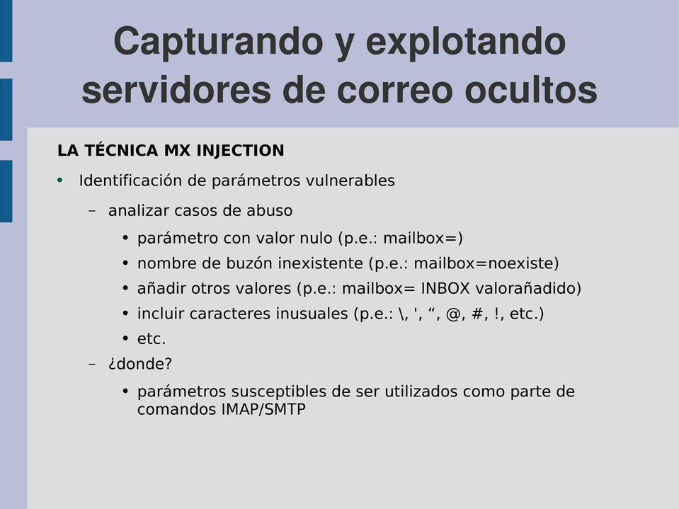 e.: mailbox= INBOX valorañadido) incluir caracteres inusuales (p.e.: \, ',, @, #,!, etc.