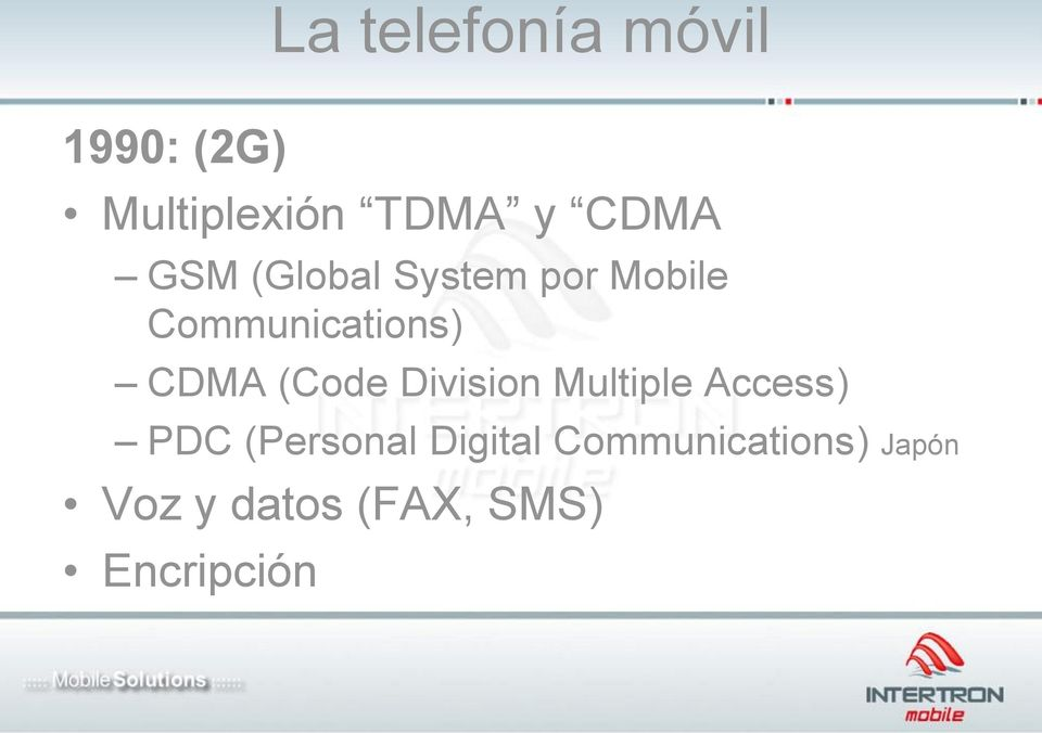 CDMA (Code Division Multiple Access) PDC (Personal
