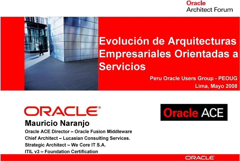 Oracle ACE Director Oracle Fusion Middleware Chief Architect Lucasian
