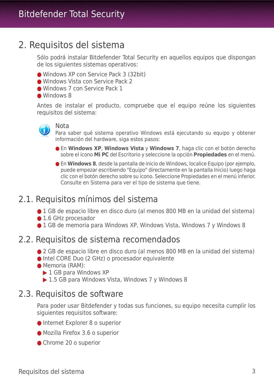 Windows está ejecutando su equipo y obtener información del hardware, siga estos pasos: En Windows XP, Windows Vista y Windows 7, haga clic con el botón derecho sobre el icono Mi PC del Escritorio y