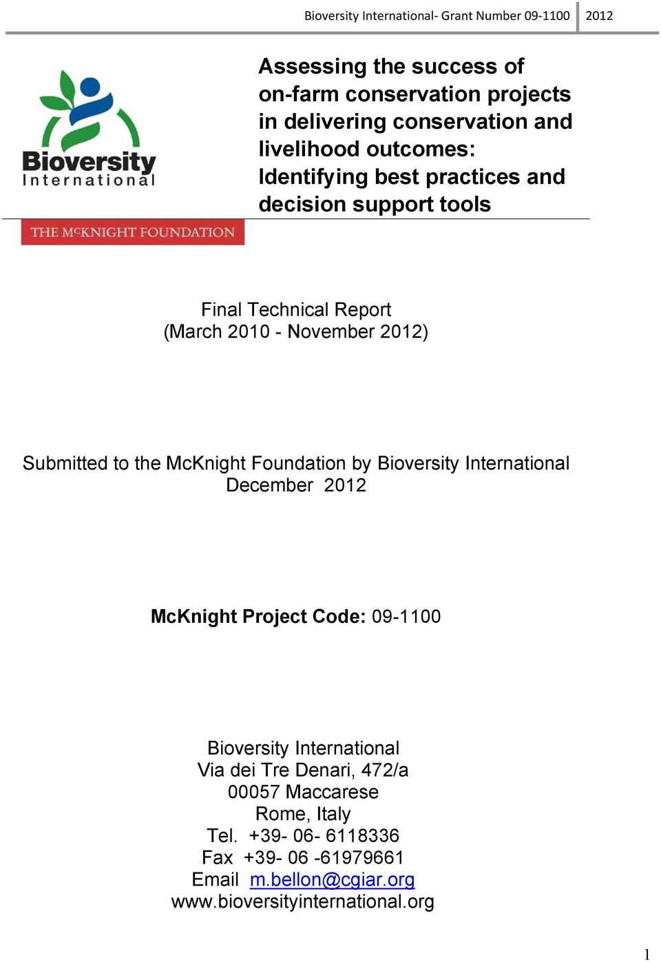 to the McKnight Foundation by Bioversity International December 2012 McKnight Project Code: 09-1100 Bioversity International Via dei Tre