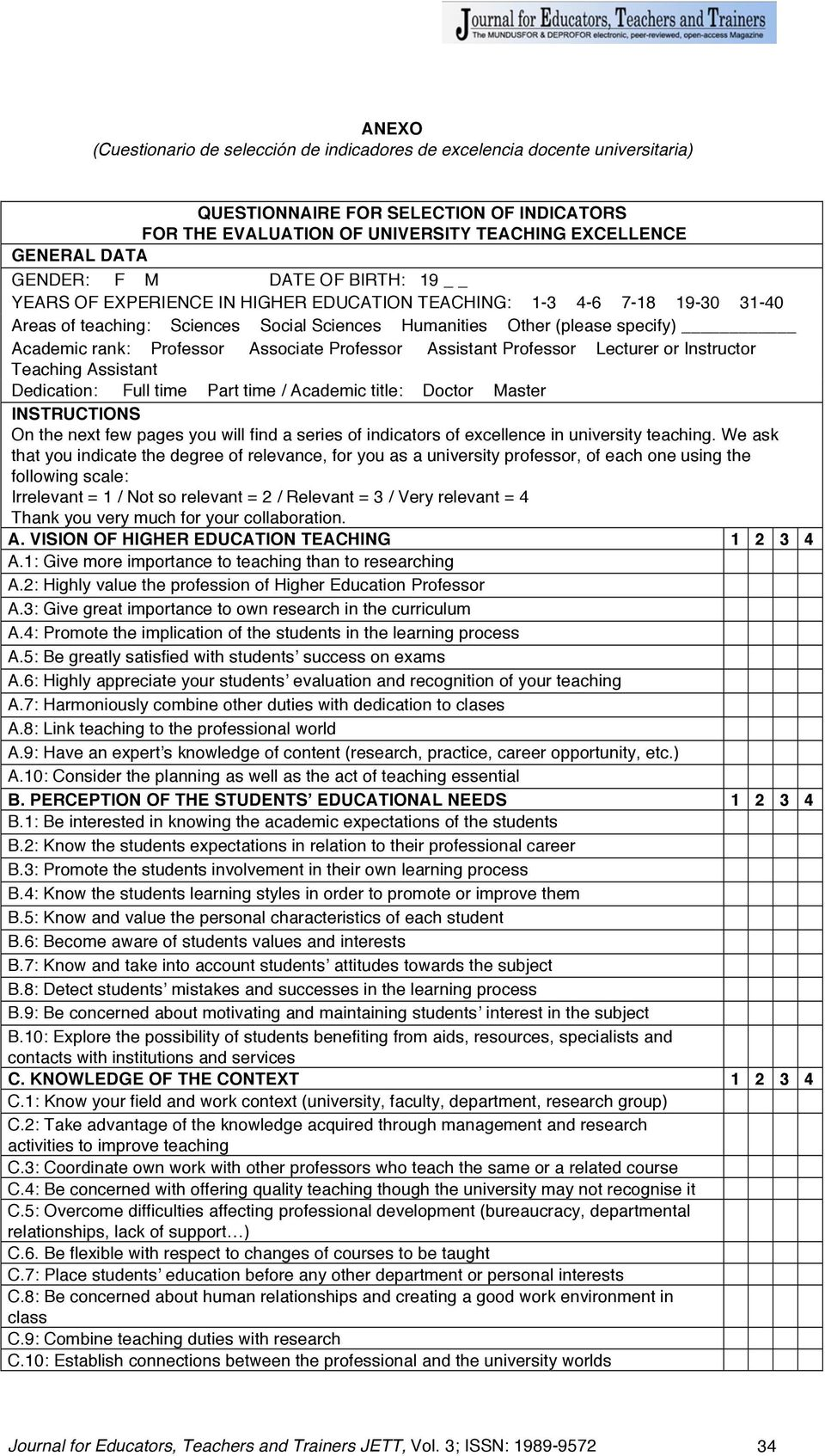Professor Associate Professor Assistant Professor Lecturer or Instructor Teaching Assistant Dedication: Full time Part time / Academic title: Doctor Master INSTRUCTIONS On the next few pages you will