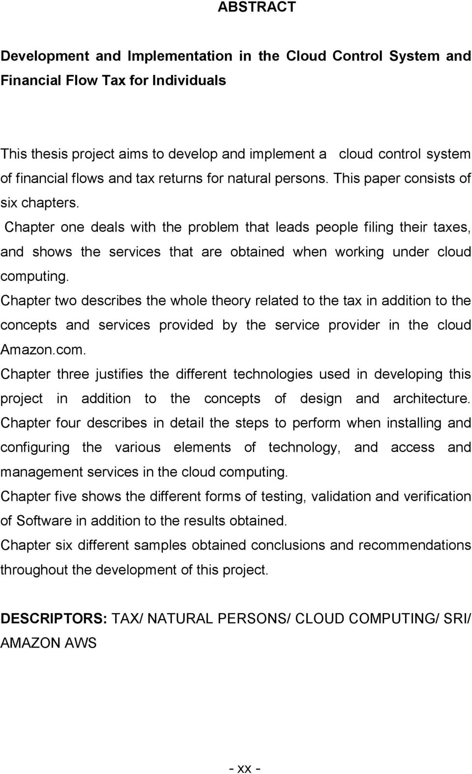 Chapter one deals with the problem that leads people filing their taxes, and shows the services that are obtained when working under cloud computing.