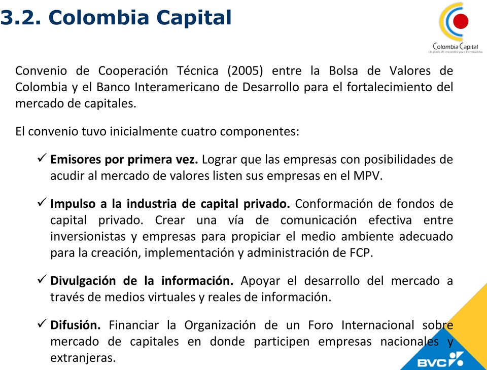 Impulso a la industria de capital privado. Conformación de fondos de capital privado.