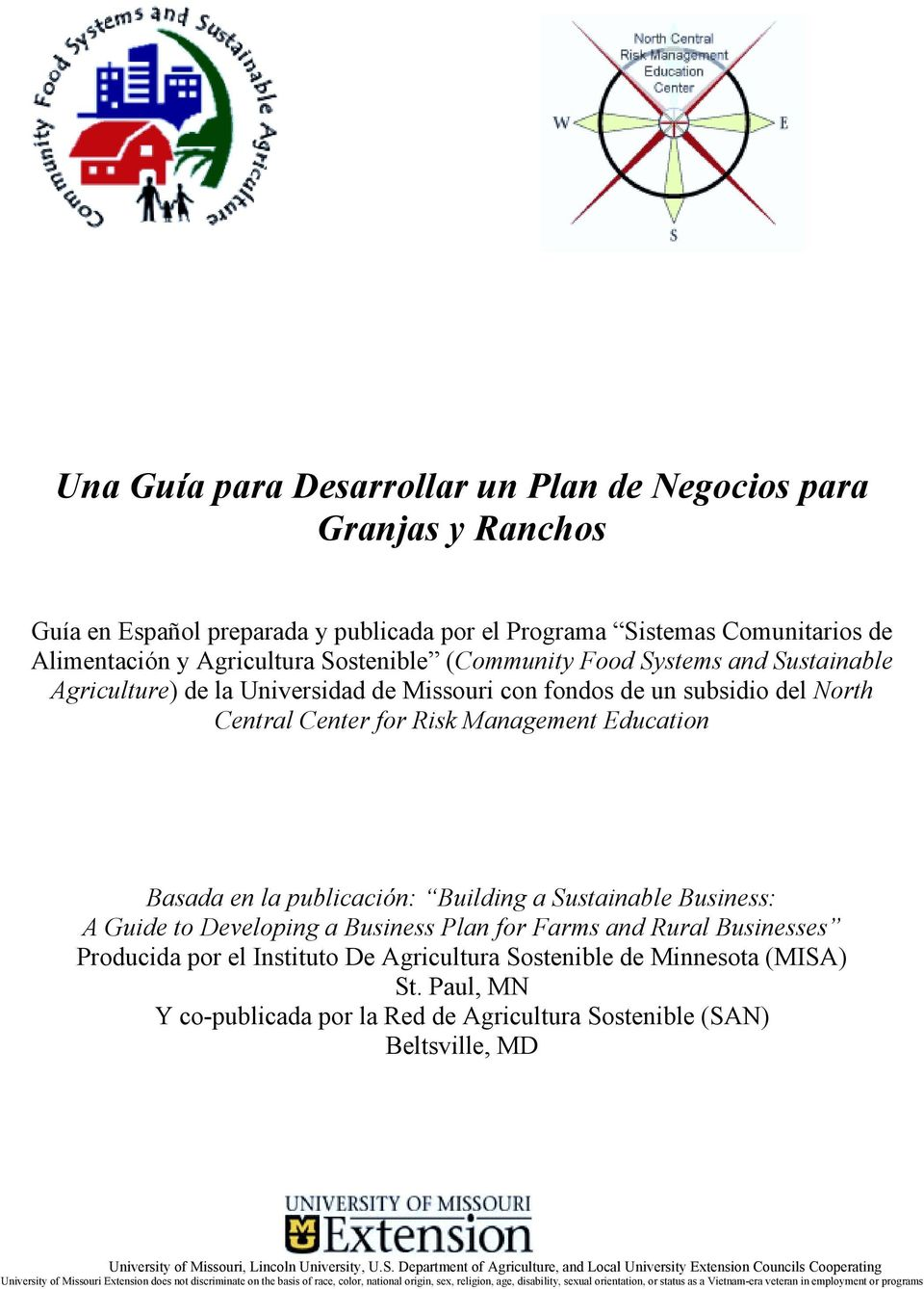 Sustainable Business: A Guide to Developing a Business Plan for Farms and Rural Businesses Producida por el Instituto De Agricultura Sostenible de Minnesota (MISA) St.