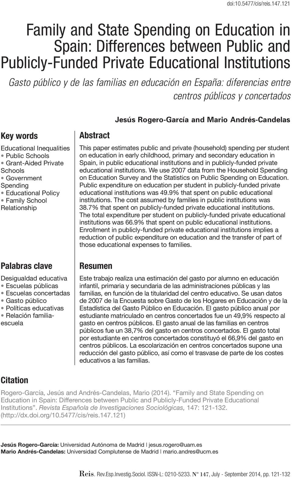 diferencias entre centros públicos y concertados Jesús Rogero-García and Mario Andrés-Candelas Key words Educational Inequalities Public Schools Grant-Aided Private Schools Government Spending