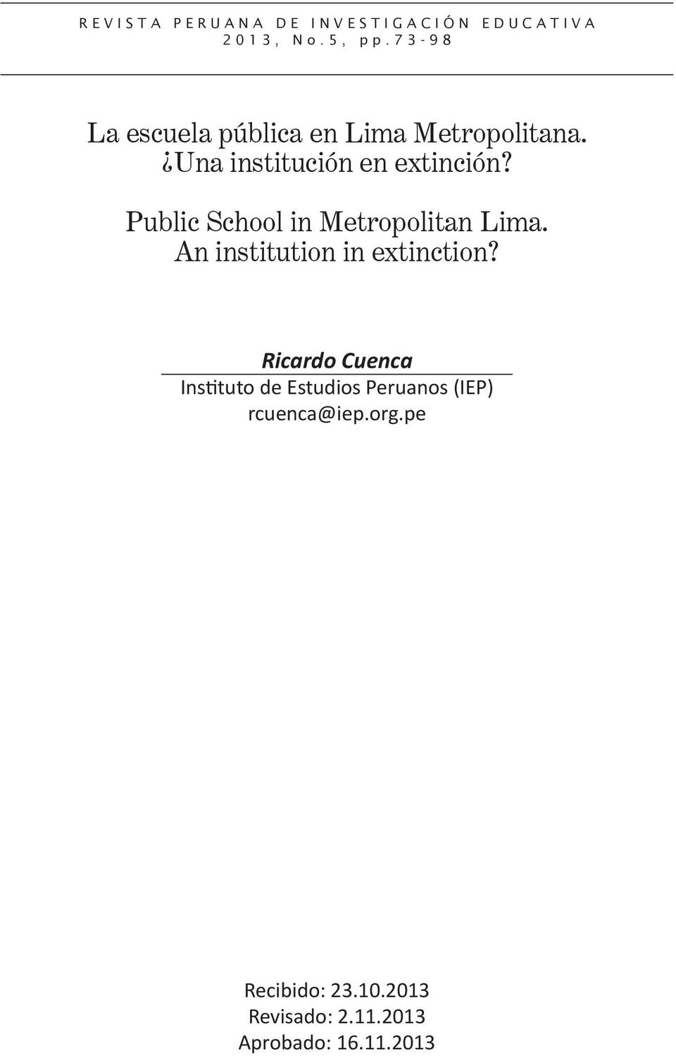 Public School in Metropolitan Lima. An institution in extinction?