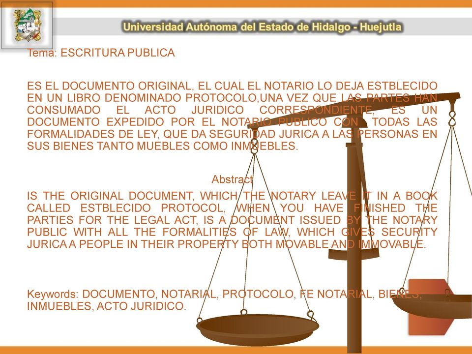 Abstract IS THE ORIGINAL DOCUMENT, WHICH THE NOTARY LEAVE IT IN A BOOK CALLED ESTBLECIDO PROTOCOL, WHEN YOU HAVE FINISHED THE PARTIES FOR THE LEGAL ACT, IS A DOCUMENT ISSUED BY THE NOTARY