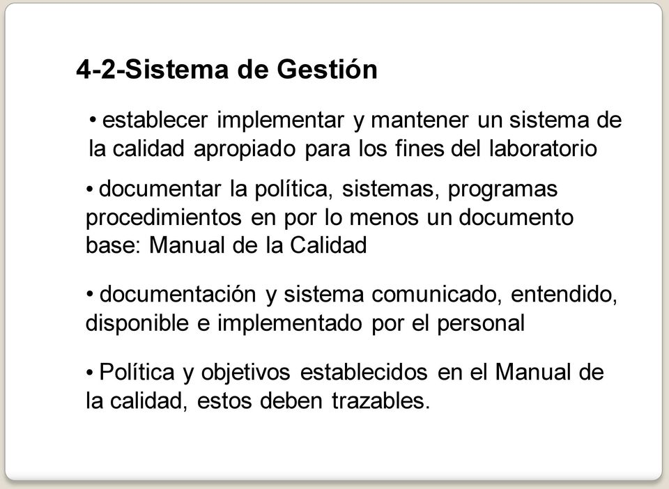 documento base: Manual de la Calidad documentación y sistema comunicado, entendido, disponible e