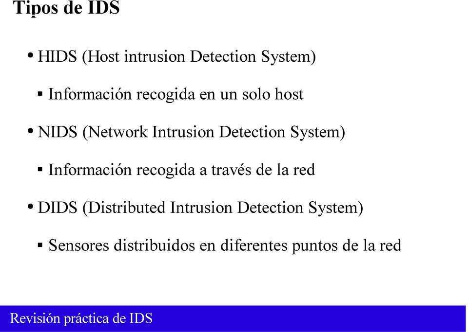 Información recogida a través de la red DIDS (Distributed Intrusion