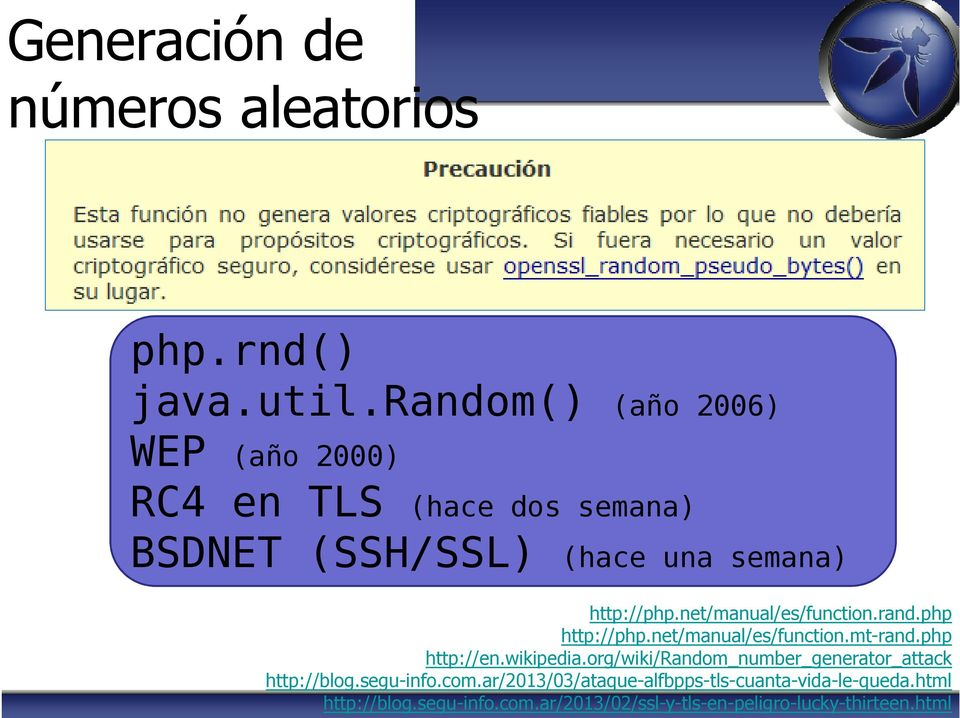 net/manual/es/function.rand.php http://php.net/manual/es/function.mt-rand.php http://en.wikipedia.