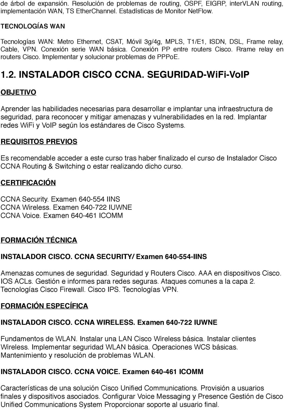 Rrame relay en routers Cisco. Implementar y solucionar problemas de PPPoE. 1.2. INSTALADOR CISCO CCNA.