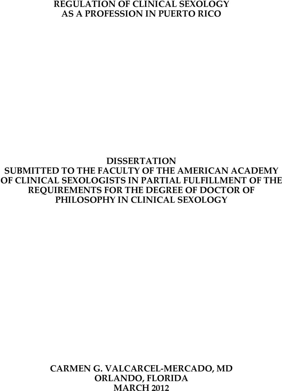 PARTIAL FULFILLMENT OF THE REQUIREMENTS FOR THE DEGREE OF DOCTOR OF