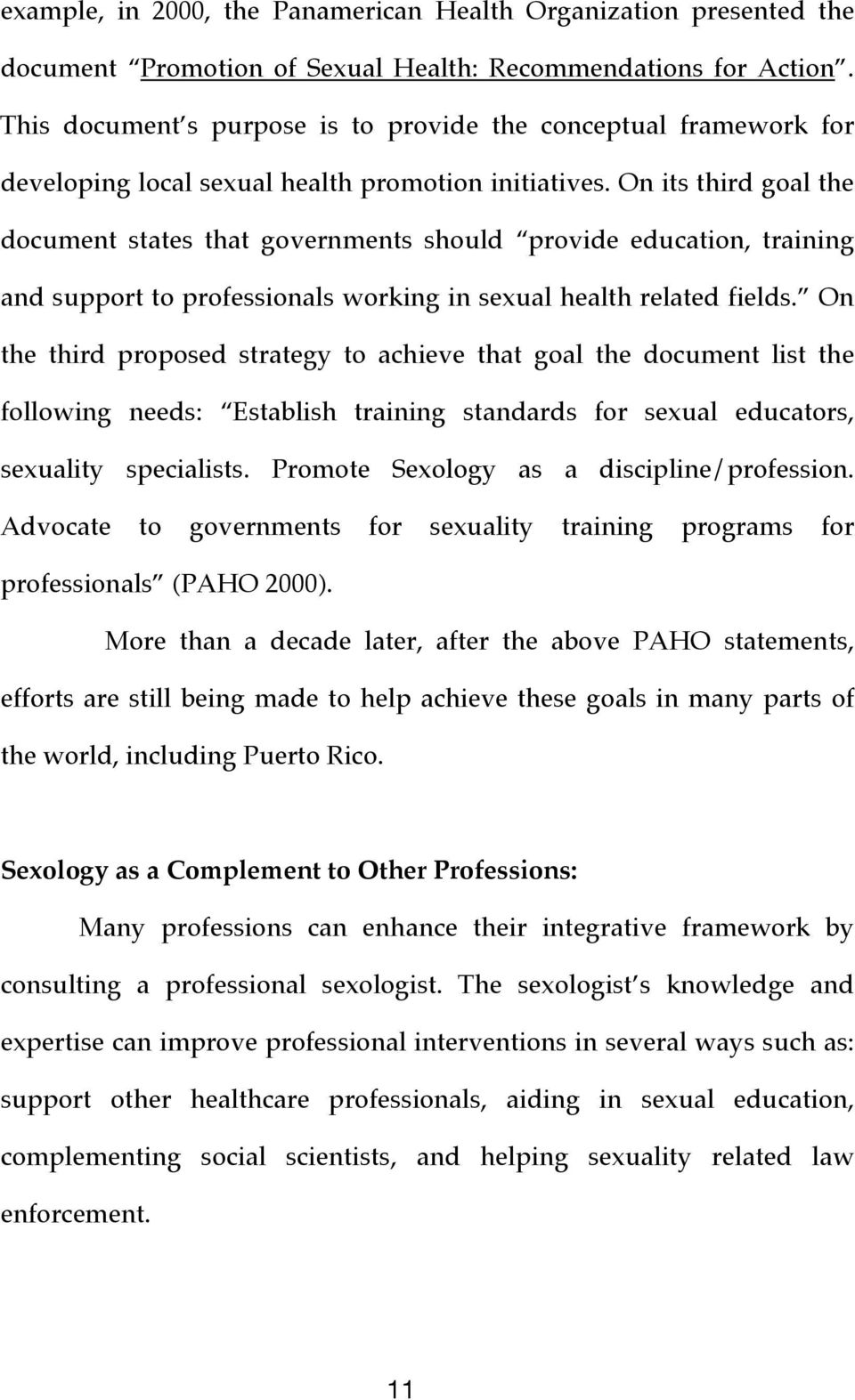 On its third goal the document states that governments should provide education, training and support to professionals working in sexual health related fields.