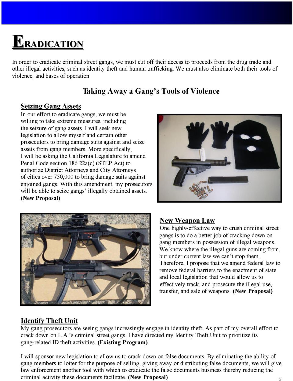Taking Away a Gang s Tools of Violence Seizing Gang Assets In our effort to eradicate gangs, we must be willing to take extreme measures, including the seizure of gang assets.