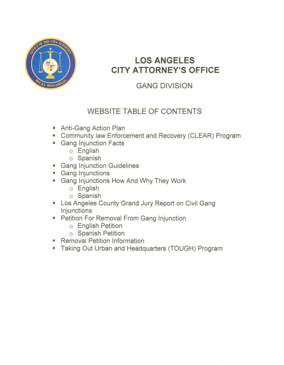 How And Why They Work o English o Spanish Los Angeles County Grand Jury Report on Civil Gang Injunctions Petition For Removal