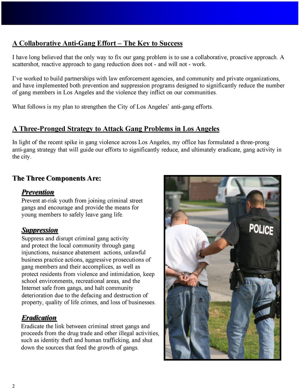 I ve worked to build partnerships with law enforcement agencies, and community and private organizations, and have implemented both prevention and suppression programs designed to significantly