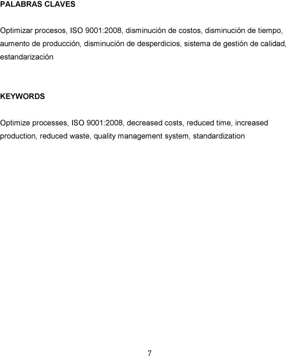 calidad, estandarización KEYWORDS Optimize processes, ISO 9001:2008, decreased costs,