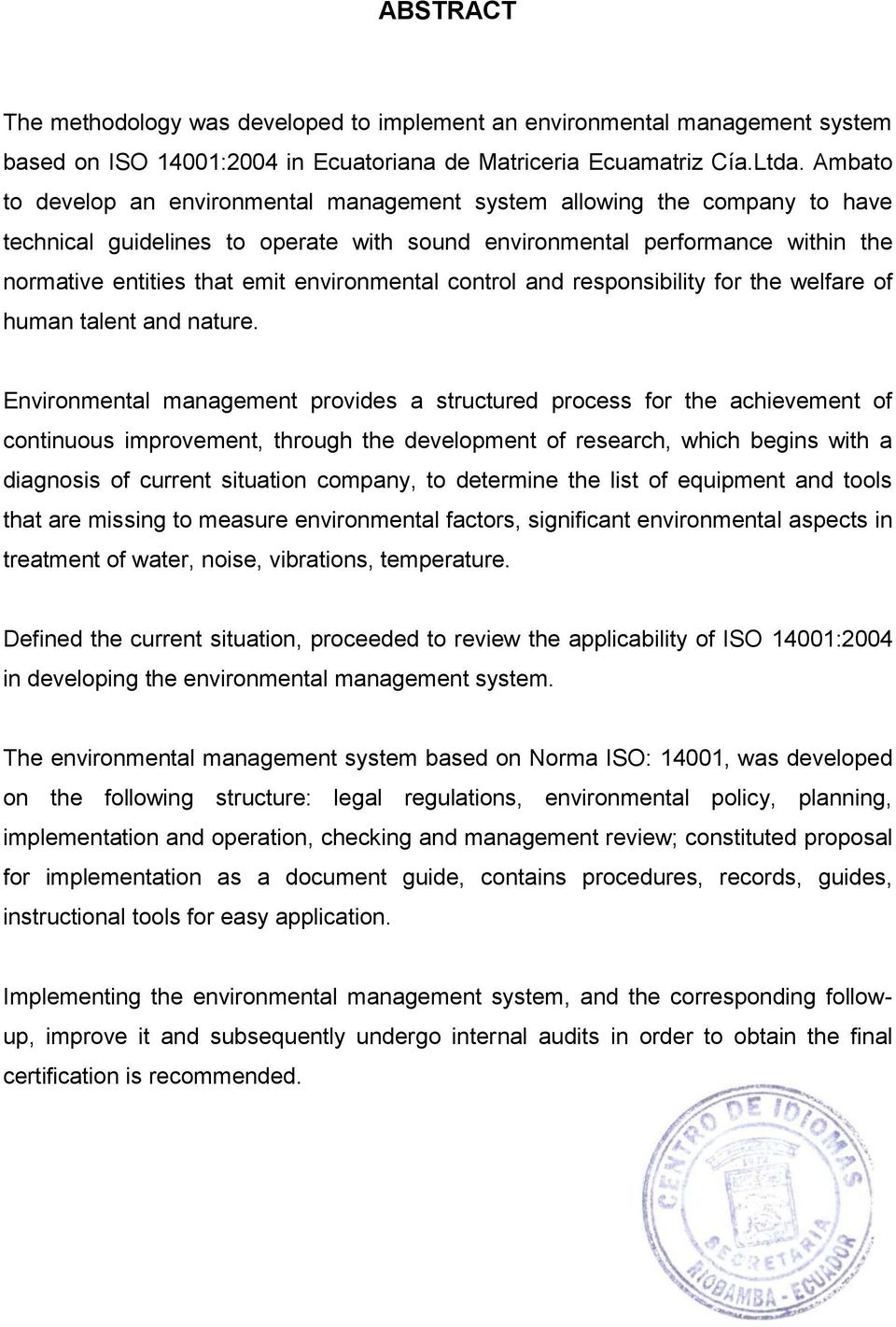 environmental control and responsibility for the welfare of human talent and nature.