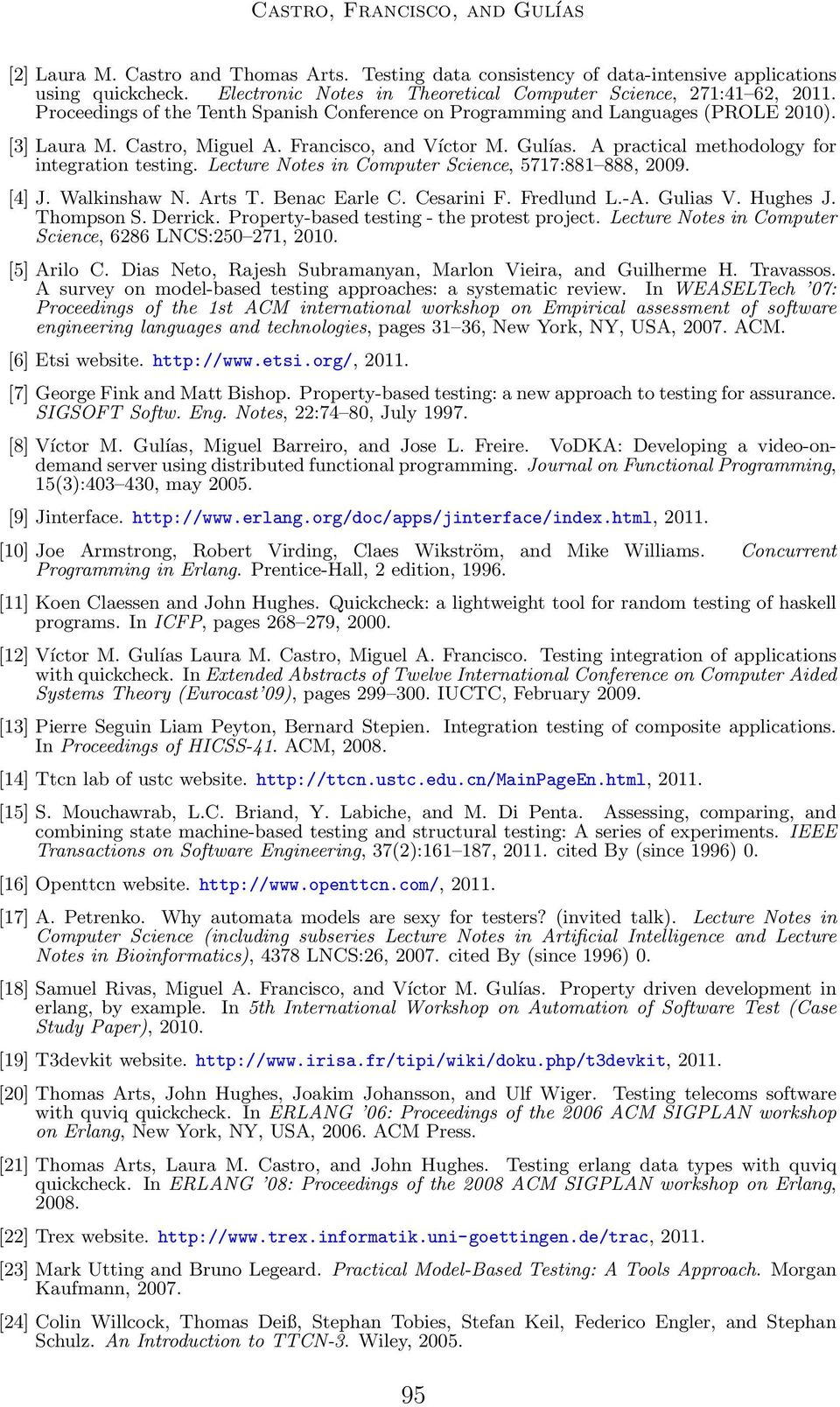 Lecture Notes in Computer Science, 5717:881 888, 2009. [4] J. Walkinshaw N. Arts T. Benac Earle C. Cesarini F. Fredlund L.-A. Gulias V. Hughes J. Thompson S. Derrick.