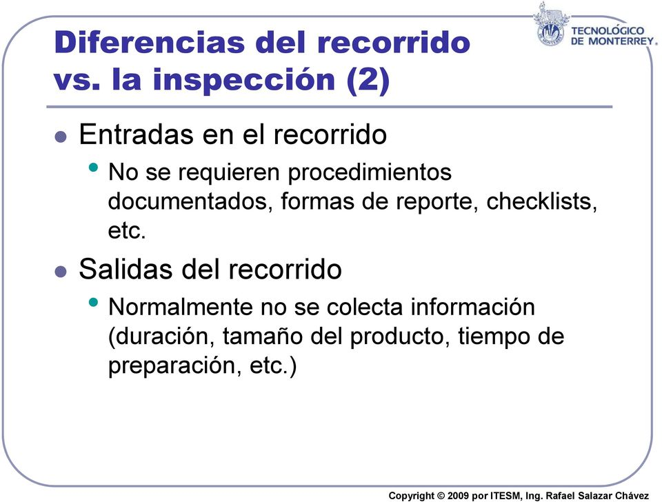 procedimientos documentados, formas de reporte, checklists, etc.