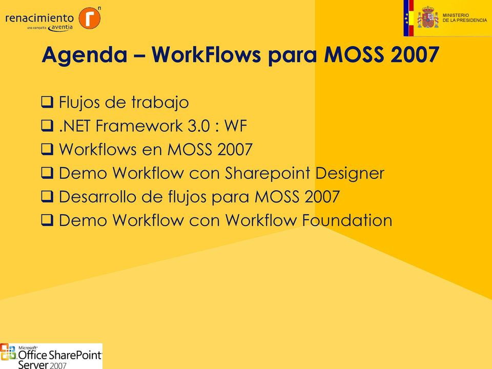 0 : WF Workflows en MOSS 2007 Demo Workflow con