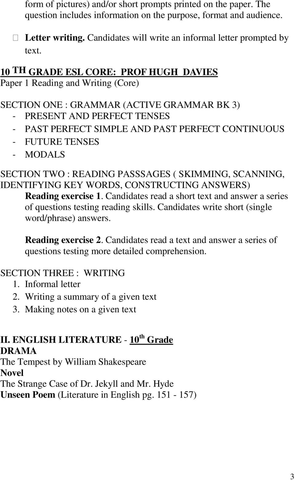 10 TH GRADE ESL CORE: PROF HUGH DAVIES Paper 1 Reading and Writing (Core) SECTION ONE : GRAMMAR (ACTIVE GRAMMAR BK 3) - PRESENT AND PERFECT TENSES - PAST PERFECT SIMPLE AND PAST PERFECT CONTINUOUS -