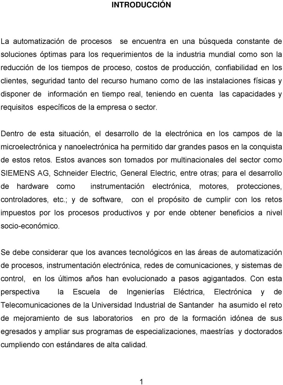 capacidades y requisitos específicos de la empresa o sector.
