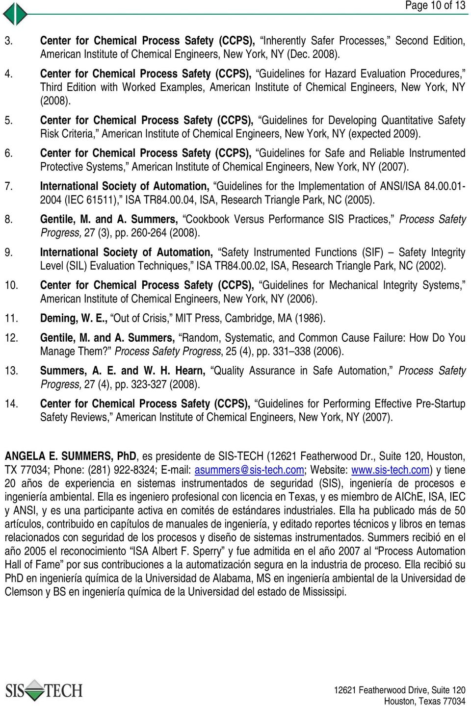 Center for Chemical Process Safety (CCPS), Guidelines for Developing Quantitative Safety Risk Criteria, American Institute of Chemical Engineers, New York, NY (expected 2009). 6.