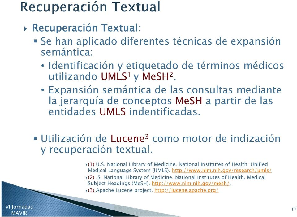 Utilización de Lucene 3 como motor de indización y recuperación textual. (1) U.S. National Library of Medicine. National Institutes of Health.