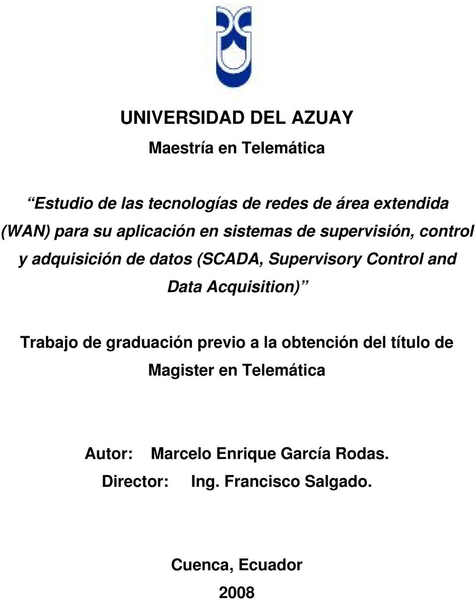 Supervisory Control and Data Acquisition) Trabajo de graduación previo a la obtención del título de