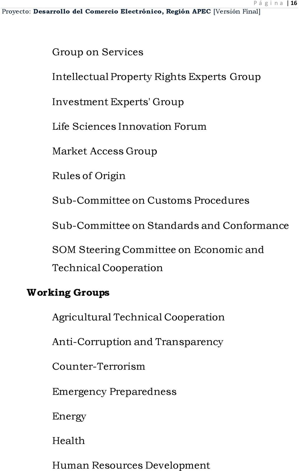 and Conformance SOM Steering Committee on Economic and Technical Cooperation Working Groups Agricultural Technical