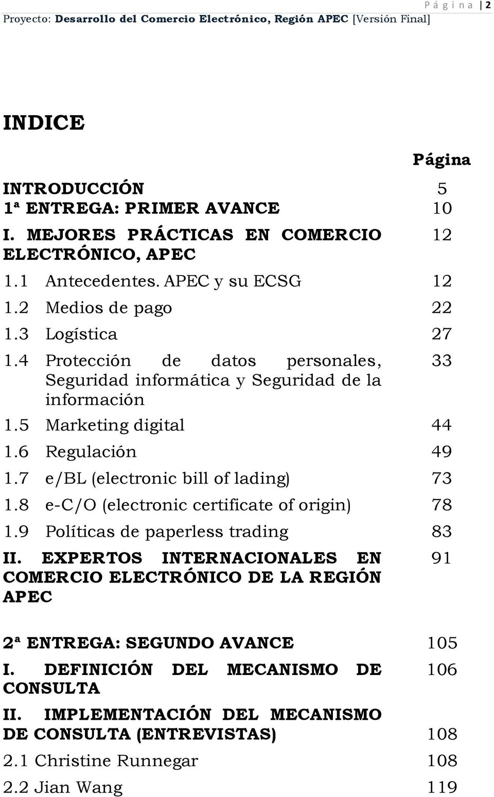 7 e/bl (electronic bill of lading) 73 1.8 e-c/o (electronic certificate of origin) 78 1.9 Políticas de paperless trading 83 II.