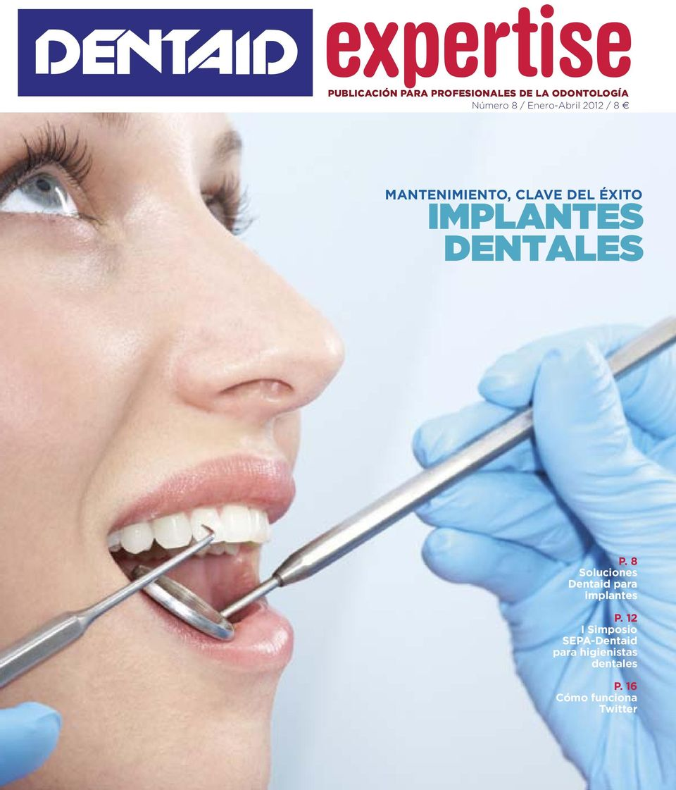 dentales P. 8 Soluciones Dentaid para implantes P.