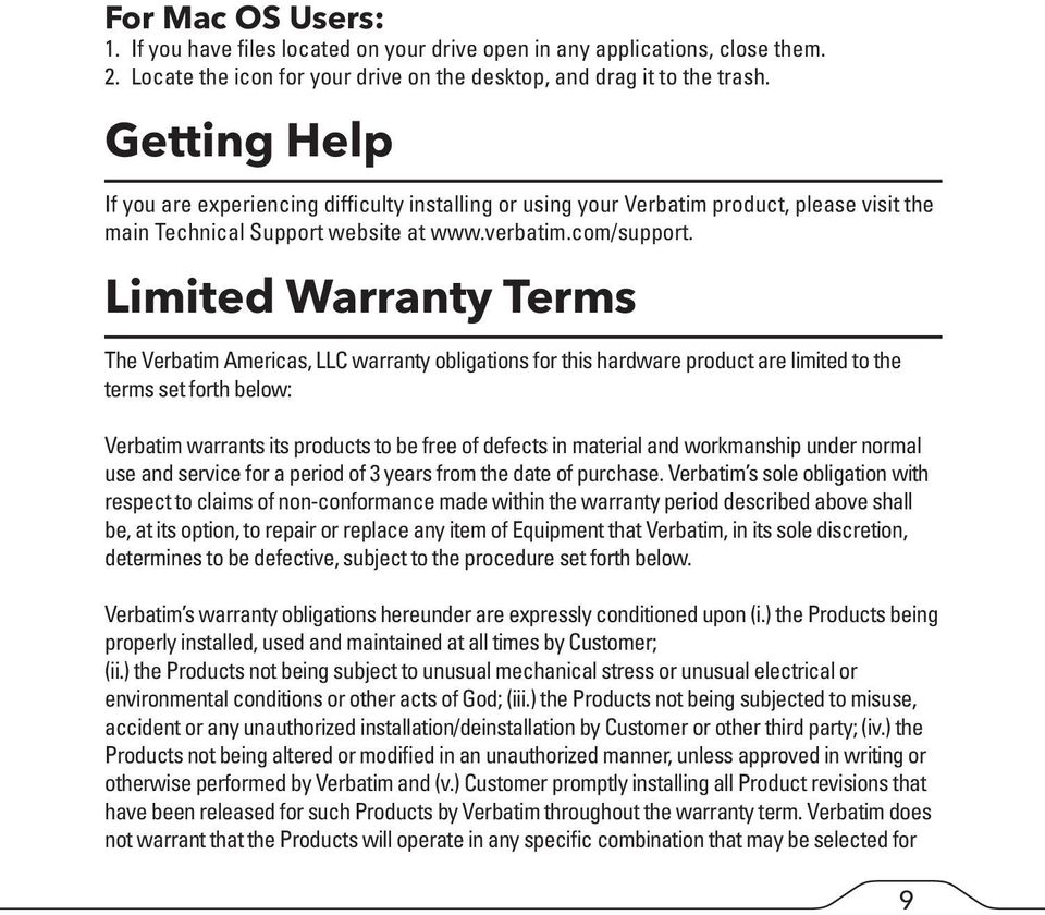 Limited Warranty Terms The Verbatim Americas, LLC warranty obligations for this hardware product are limited to the terms set forth below: Verbatim warrants its products to be free of defects in