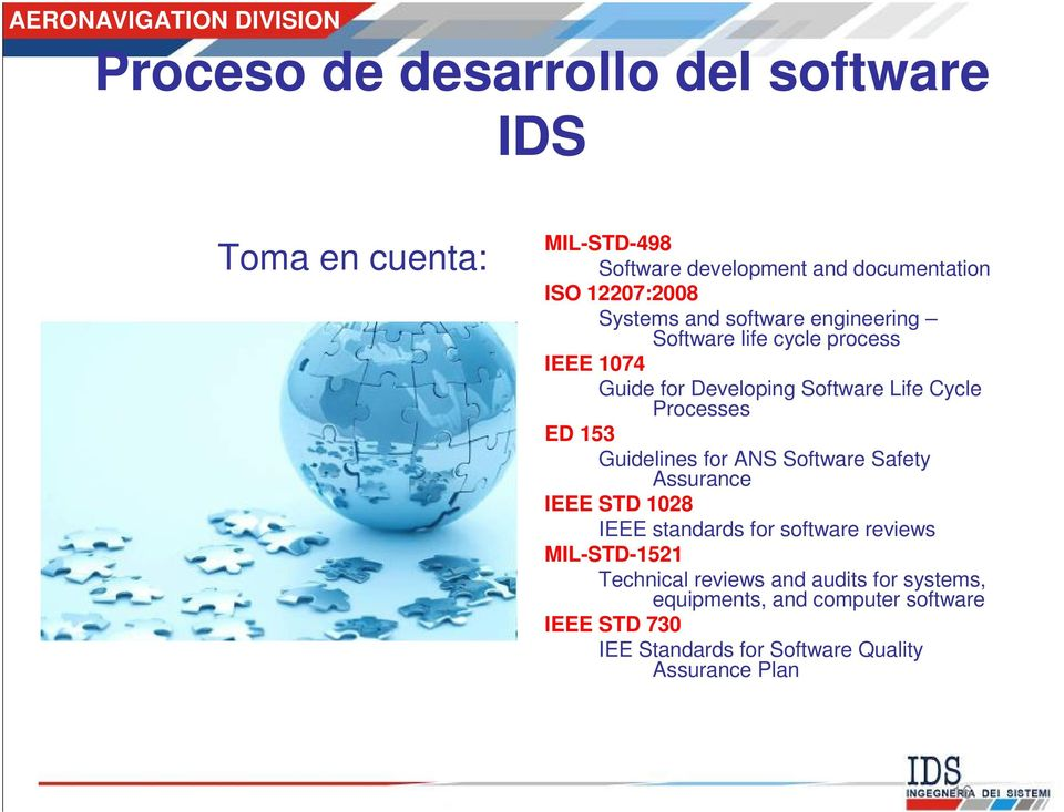 153 Guidelines for ANS Software Safety Assurance IEEE STD 1028 IEEE standards for software reviews MIL-STD-1521 Technical