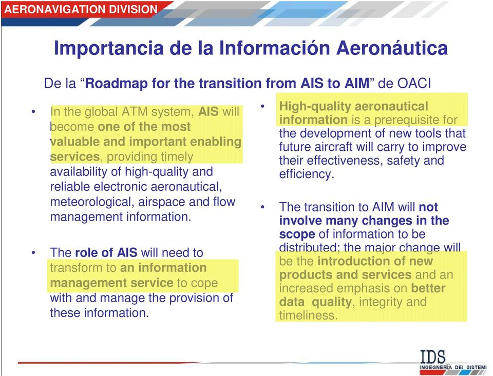 The role of AIS will need to transform to an information management service to cope with and manage the provision of these information.
