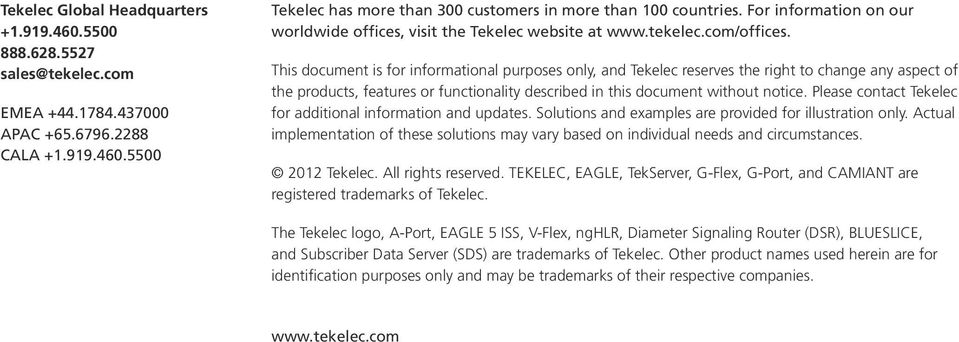 This document is for informational purposes only, and Tekelec reserves the right to change any aspect of the products, features or functionality described in this document without notice.