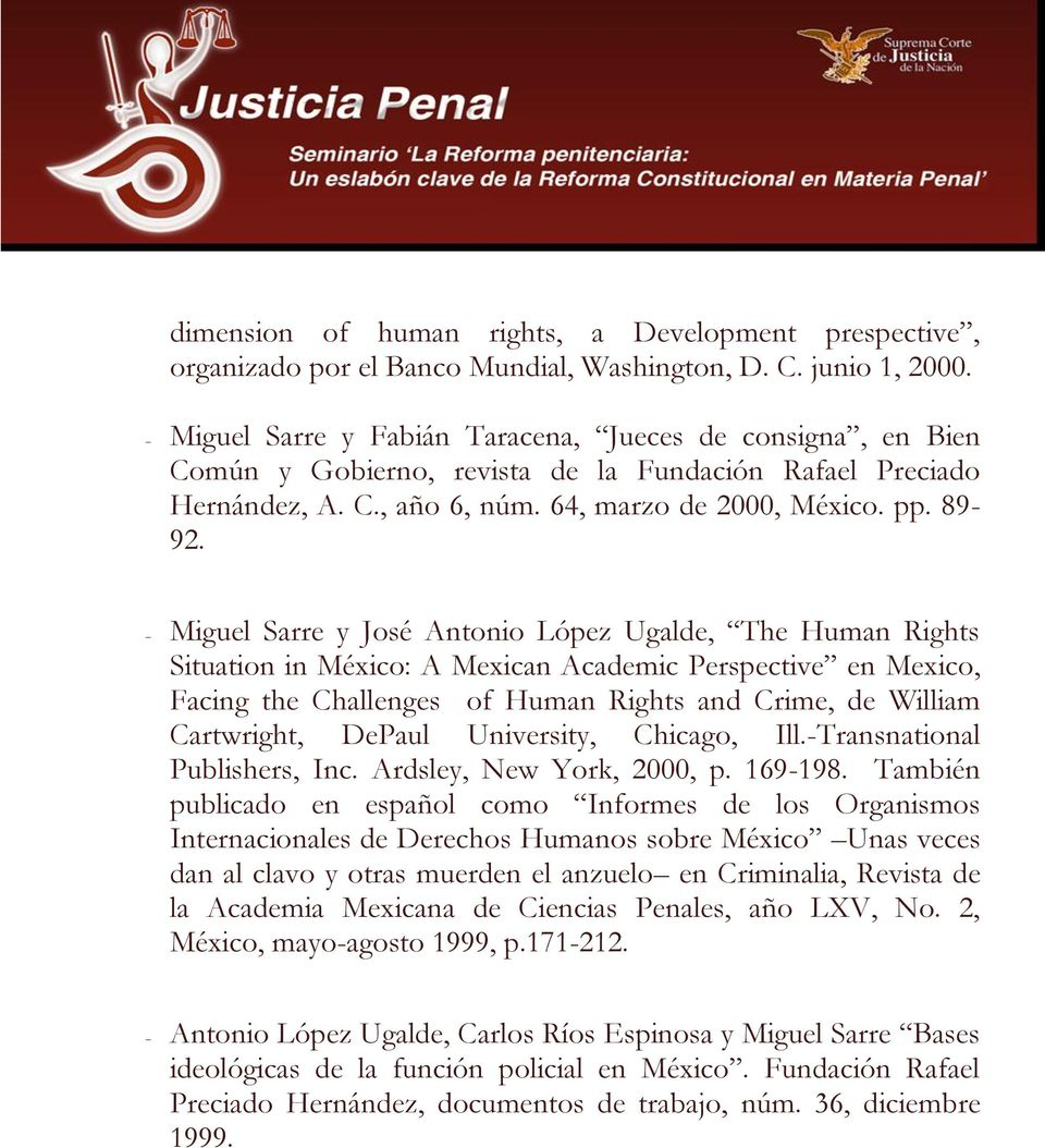 Miguel Sarre y José Antonio López Ugalde, The Human Rights Situation in México: A Mexican Academic Perspective en Mexico, Facing the Challenges of Human Rights and Crime, de William Cartwright,