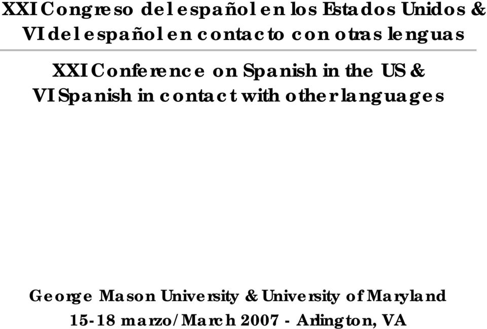 & VI Spanish in contact with other languages George Mason