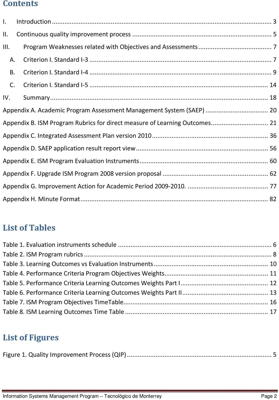 .. 21 Appendix C. Integrated Assessment Plan version 2010... 36 Appendix D. SAEP application result report view... 56 Appendix E. ISM Program Instruments... 60 Appendix F.