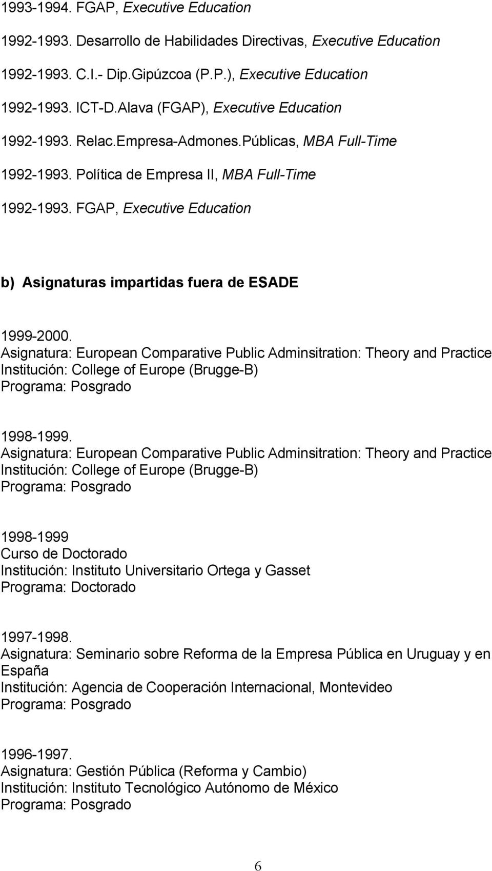 FGAP, Executive Education b) Asignaturas impartidas fuera de ESADE 1999-2000.