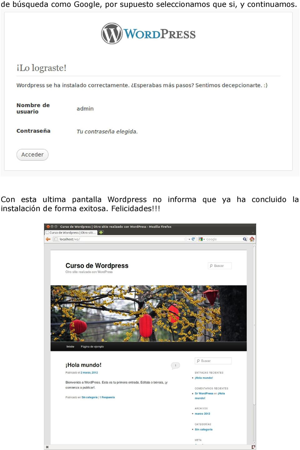 Con esta ultima pantalla Wordpress no informa